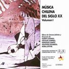 Música Chilena do Século XX, Volume I