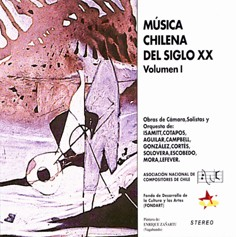 Chilean Music of the 20th Century, Volume I