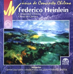 Concert Music of Chile: Chamber Works by Federico Heinlein