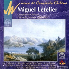 Concert Music of Chile: Miguel Letelier