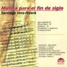 Music for the End of Century: Works by Santiago Vera Rivera