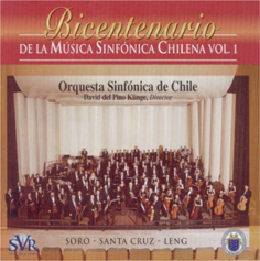 Bicentenary of the Chilean Symphonic Music, Vol. 1