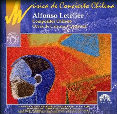 Concert Music of Chile: Alfonso Letelier (chamber/orchestra)