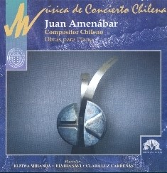 Concert Music of Chile: Works for Piano by Juan Amenábar