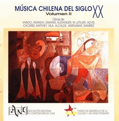 Chilean Music of the 20th Century, Volume II