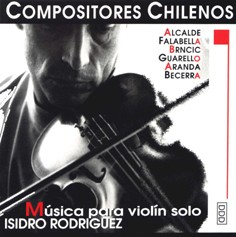 Chilean composers - Music for Violin - Isidro Rodríguez