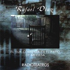 Radiotheater - The south begins at my yard - Rafael Díaz