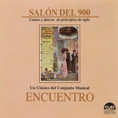 Salón del 900: Songs and Dances of the Beginning of the 20th century