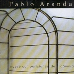Pablo Aranda: Nine Chamber Compositions - Click Image to Close